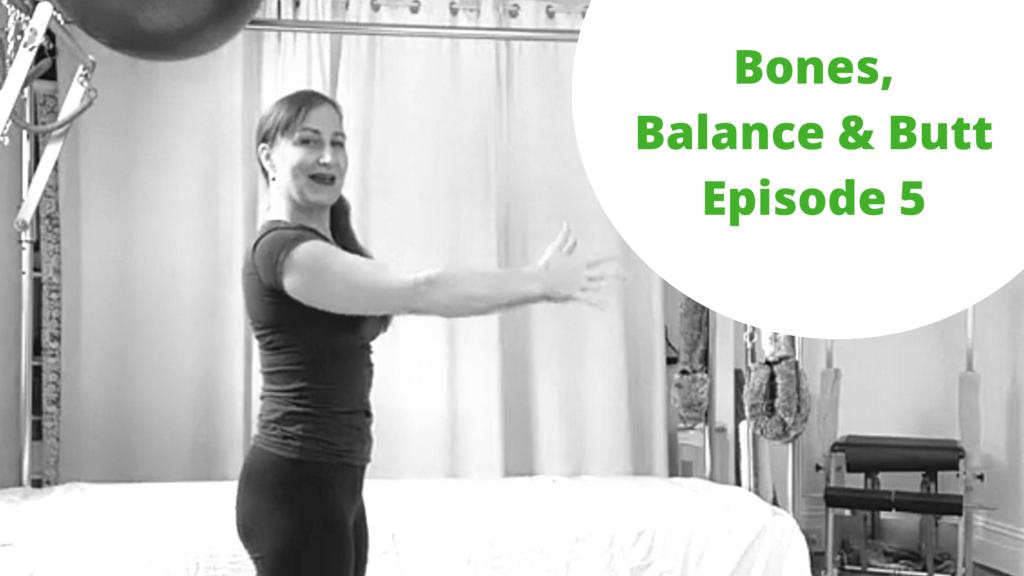 Bones, Balance and Butt 5